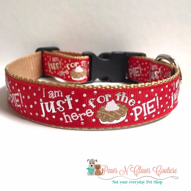 "1"" Im just here for Pie Dog Collar"
