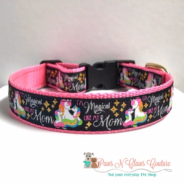 "1"" I'm Magical like my mommy Dog Collar"