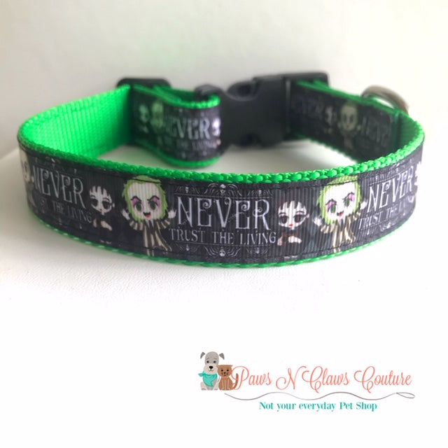 "1"" Never trust the living Dog Collar - Paws N Claws Couture"