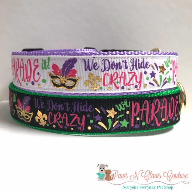 "1"" We don't Hide Crazy we Parade it Dog Collar"
