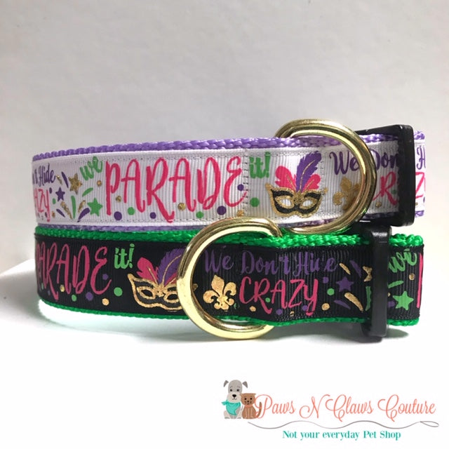 "1"" We don't Hide Crazy we Parade it Dog Collar - Paws N Claws Couture"