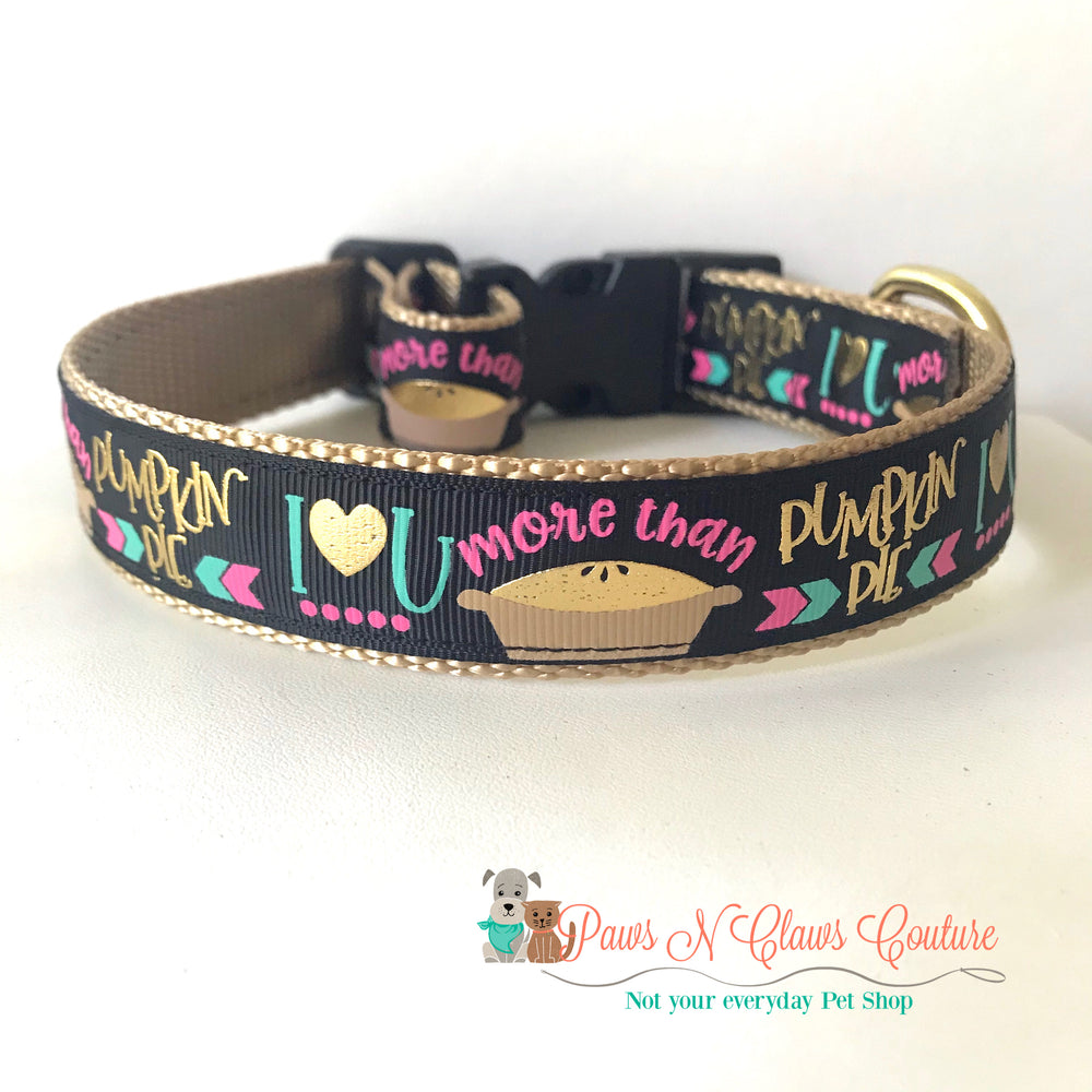"1"" I love you more than pumpkin pie Dog Collar"