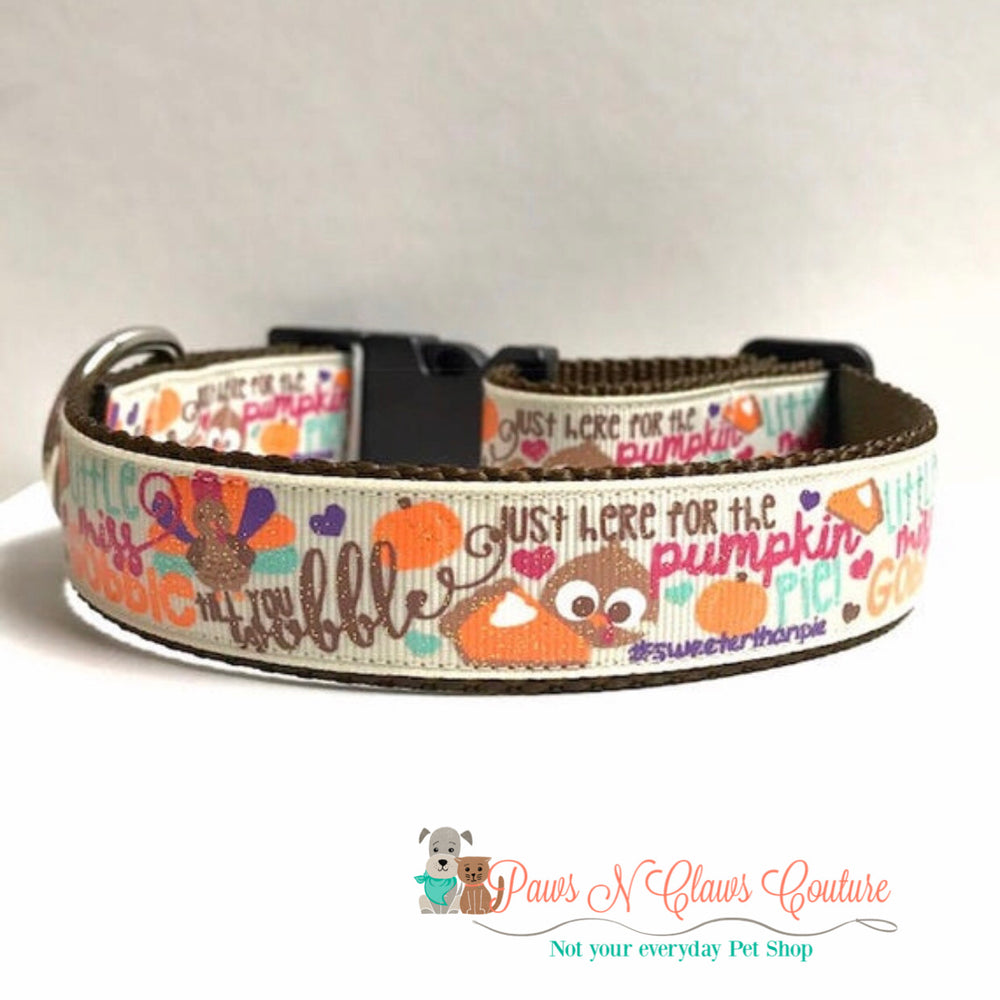 "1"" little miss gobble til you wobble, just here for the pumpkin pie Dog Collar - Paws N Claws Couture"