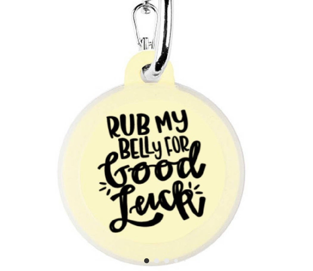 Rub my belly for luck Dog Tag Charm