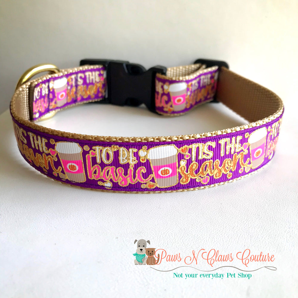 "1"" Tis the season to be basic Dog Collar - Paws N Claws Couture"