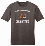 Step Aside Coffee / Alcohol Tee