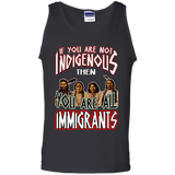 If You Are Not Indigenous - Tank Top