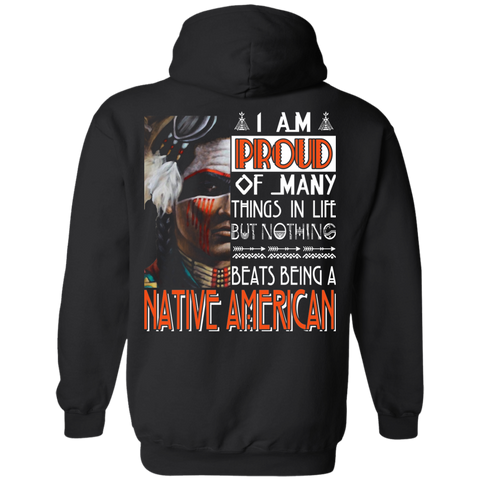 Nothing Beats Being A Native American Hoodies - Back Print