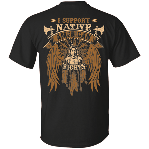 I Support Native American Rights - Back Print