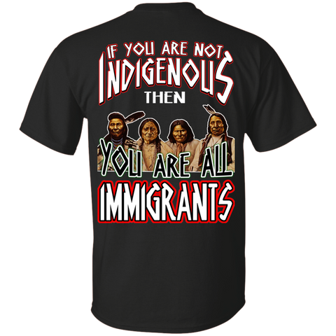 If You Are Not Indigenous - Back Print