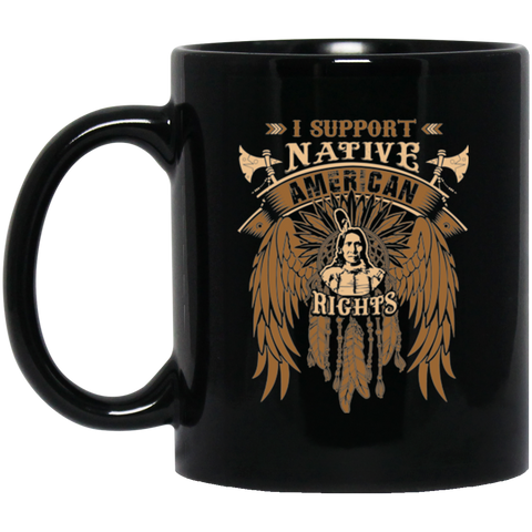 I Support Native American Right Mug