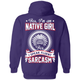 Native Inspired Girl Speaks Sarcasm Hoodies - Back Print