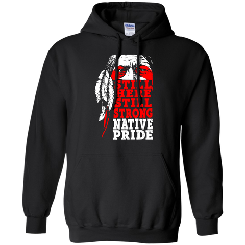 Native American Still Strong Hoodies - Front Print
