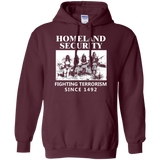 Homeland Security Since 1492 Hoodies - Front Print