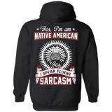 Native American Speaks Sarcasm Hoodies - Back Print