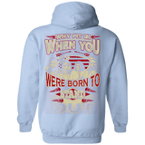 Native American Were Born To Stand Out Hoodies - Back Print