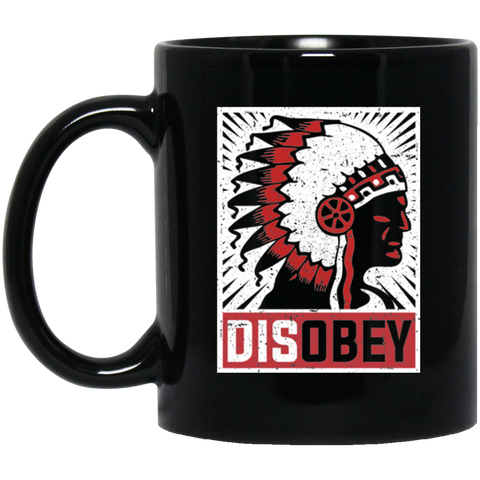 Native Chief Disobey Mug