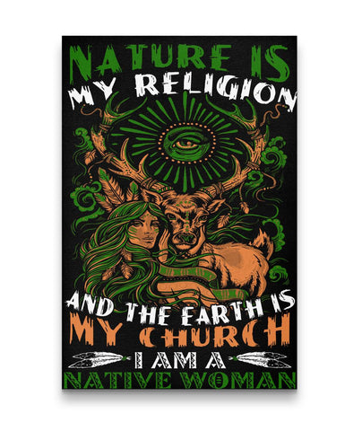 Nature Is My Religion And Earth Is My Church - Canvas