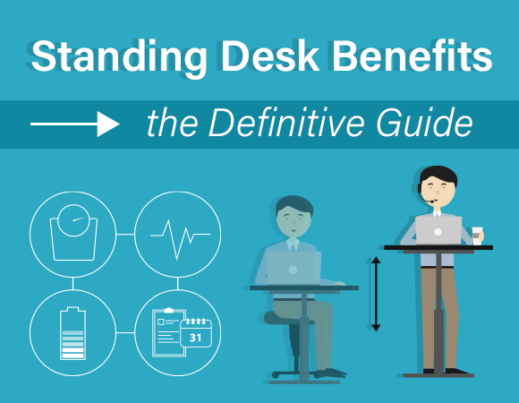 Standing Desk Benefits - the definitive guide