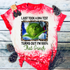 100% Grinch Bleach Dye Tee