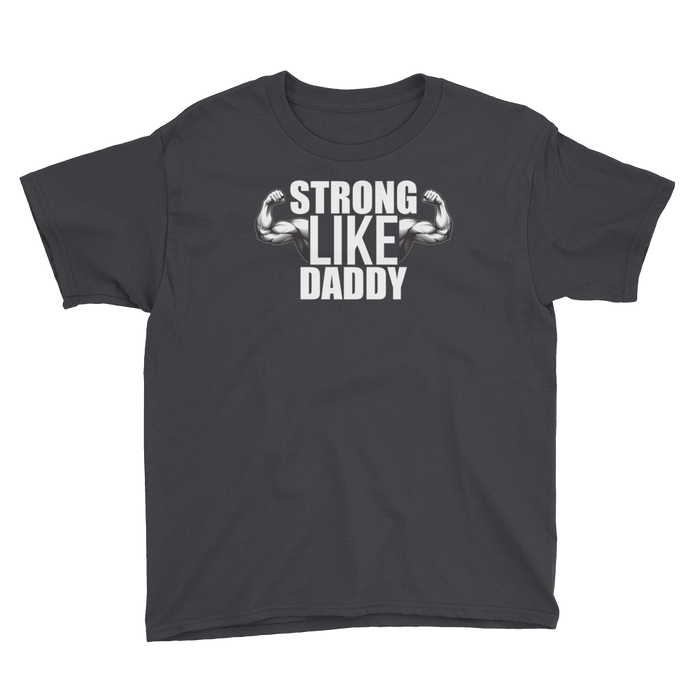 strong like daddy shirt