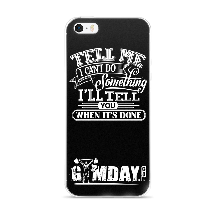 TELL ME I CANT DO SOMETHING iPhone case
