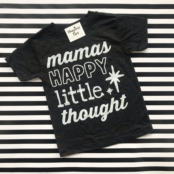 Mama's Happy Little Thought - KIDS