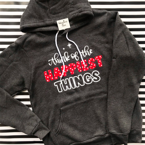 Think of the Happiest Things- Cozy Hoodie