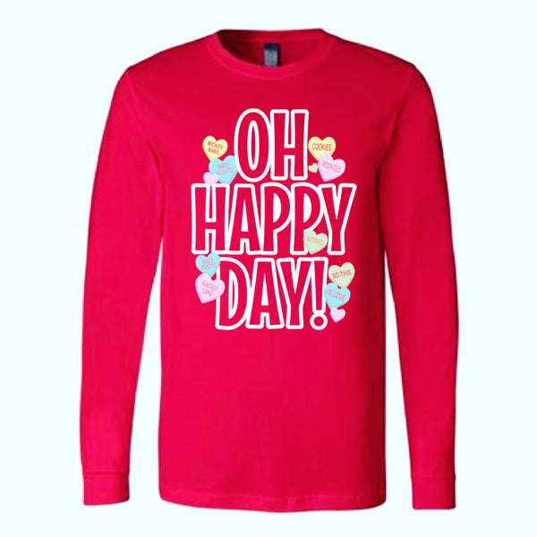 Oh Happy Day - Valentines edition- Long Sleeve Tee