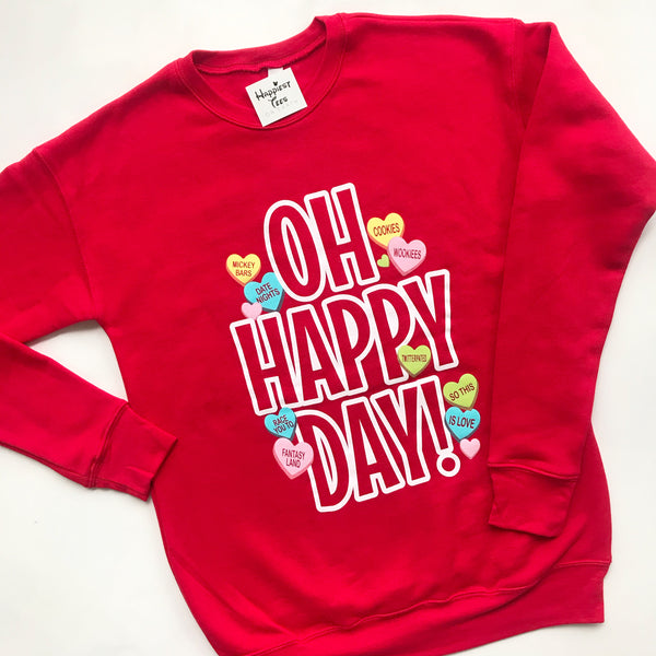 Oh Happy Day - Valentines edition- Sweatshirt