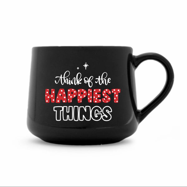 Think of the Happiest Things - Mug