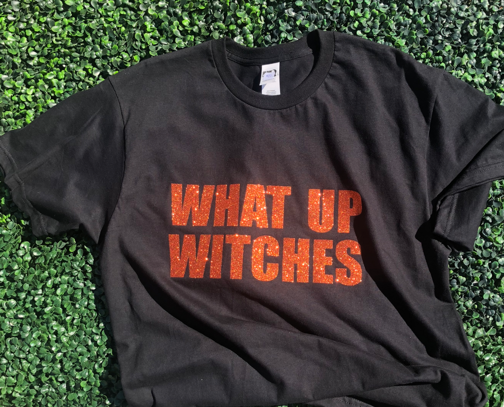 What Up Witches T