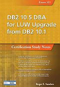 DB2 10.5 DBA for LUW Upgrade from DB2 10.1 Certification Study Notes