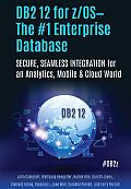 DB2 12 for z/OS: The #1 Enterprise Database
