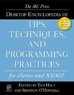 The MC Press Desktop Encyclopedia of Tips, Techniques, and Programming Practices for iSeries and AS/400 Front Cover