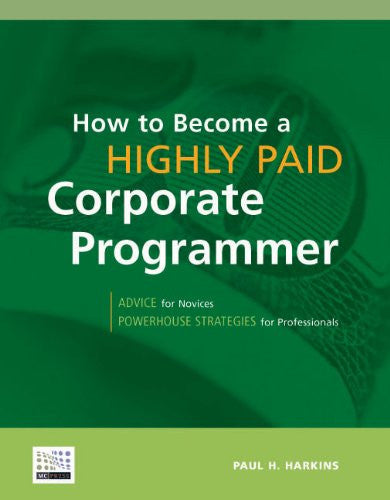 How to Become a Highly Paid Corporate Programmer Front Cover