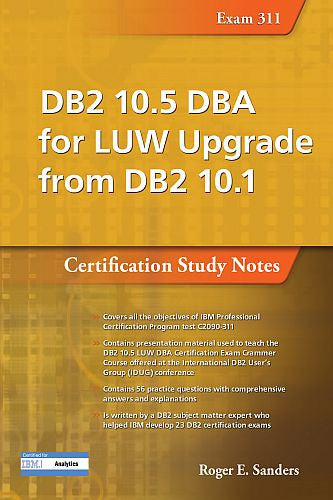 DB2 10.5 DBA for LUW Upgrade from DB2 10.1: Certification Study Notes