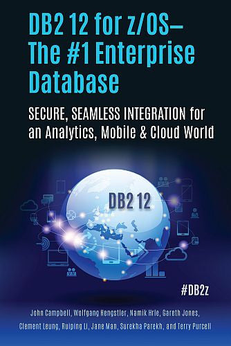 DB2 12 for z/OS - The #1 Enterprise Database