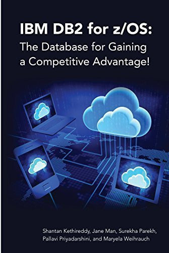 IBM DB2 for z/OS: The Database for Gaining a Competitive Advantage! Front Cover