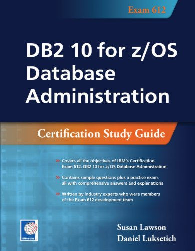 DB2 10 for z/OS Database Administration (Exam 612) Front Cover