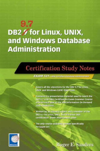 DB2 9.7 for Linux, UNIX, and Windows Database Administration (Exam 541) Front Cover