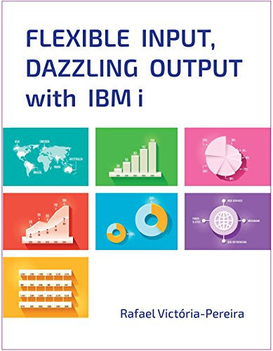 Flexible Input, Dazzling Output with IBM i Front Cover