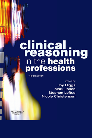 Clinical Reasoning in the Health Professions—3rd Edition
