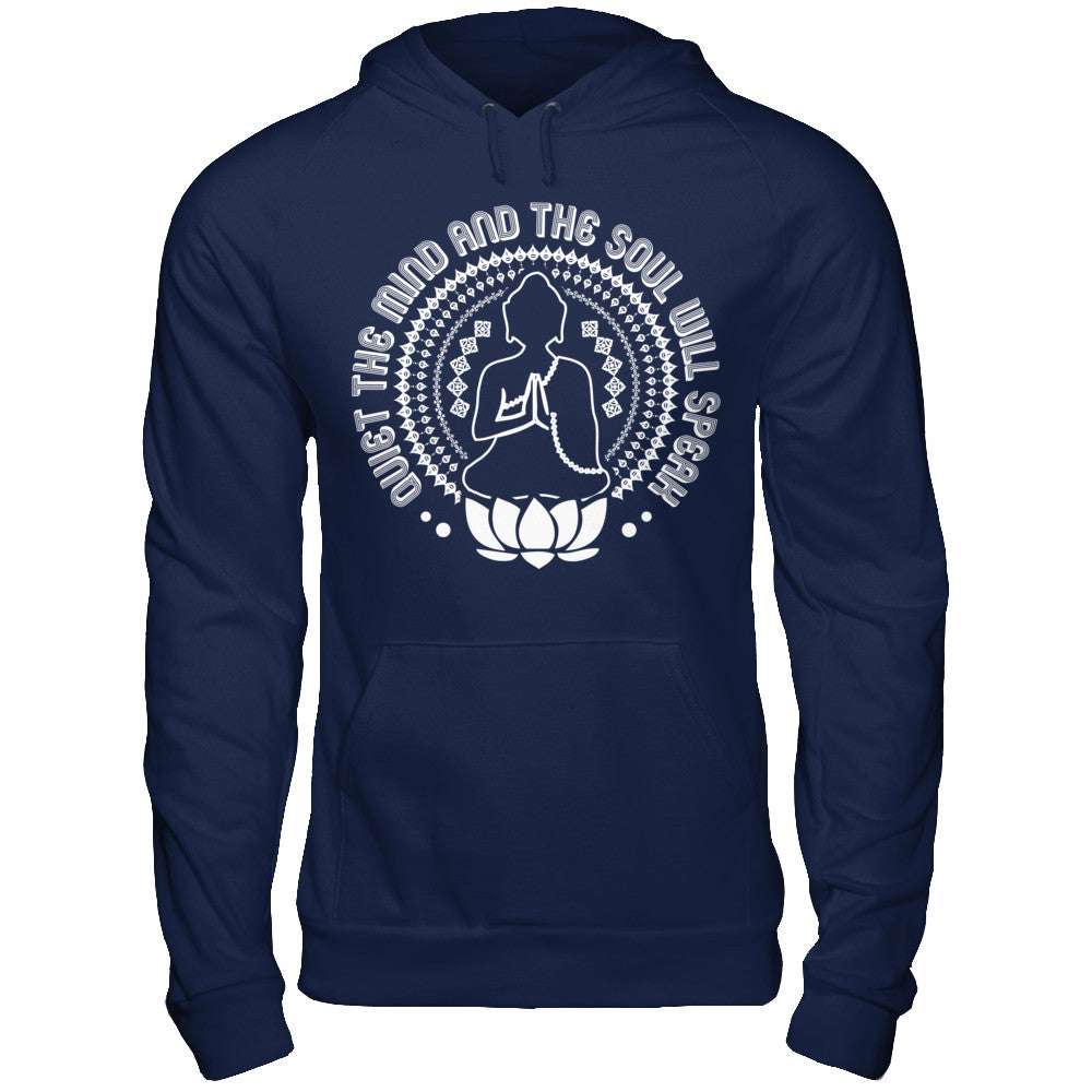 Quiet The Mind Soul Speak Hoodies