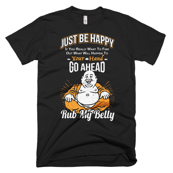 Be Happy Rub My Belly