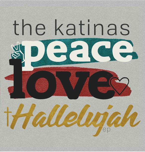 The Katinas - Peace, Love, Hallelujah EP
