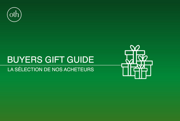 OUR BUYERS GIFT GUIDE