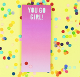 You Go Girl! List Pad - Prairie Chic Boutique