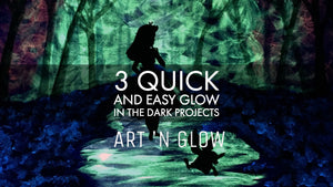 3 Quick and Easy Glow in the Dark Projects