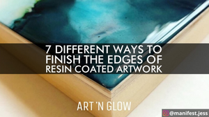 7 Different Ways to Finish the Edges of Resin Coated Artwork
